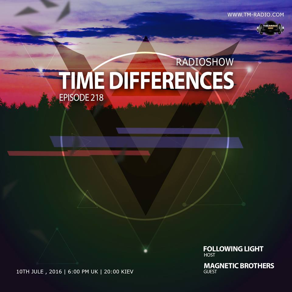 download → Following Light, Magnetic Brothers - Time Differences 218 on TM Radio - 10-Jul-2016