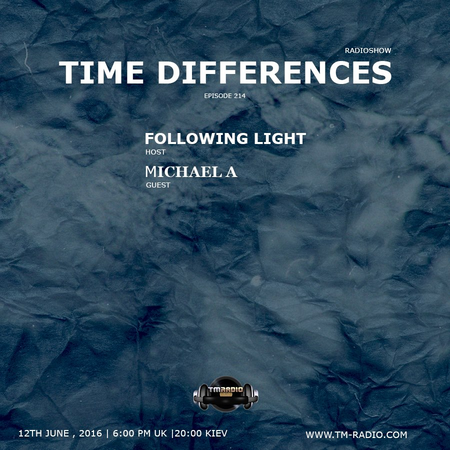 download → Following Light, Michael A - Time Differences 214 on TM Radio - 12-Jun-2016
