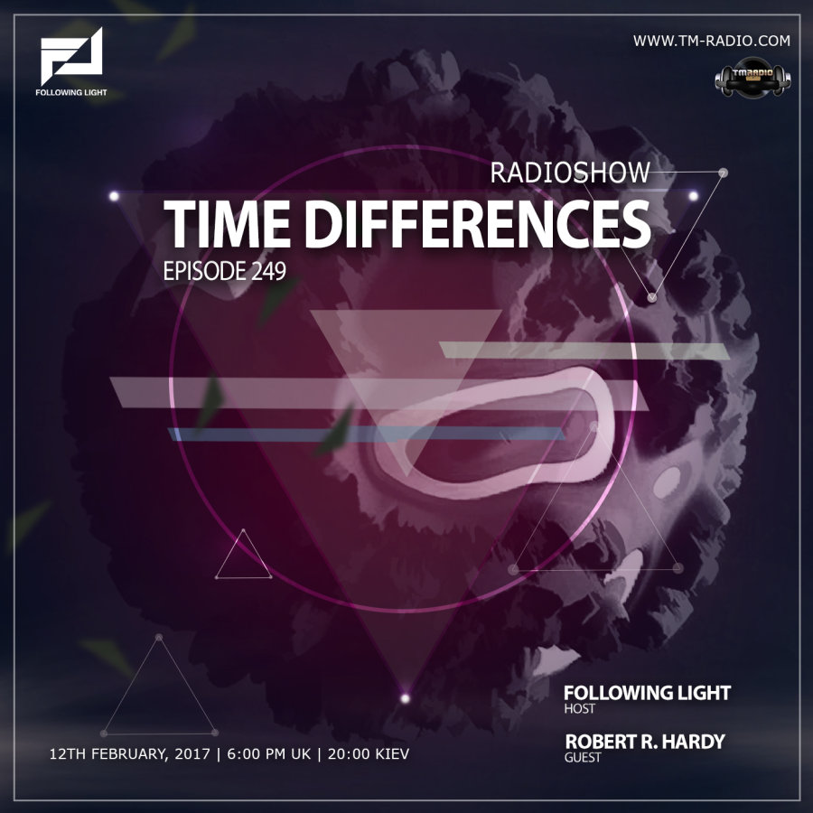 download → Following Light, Robert R. Hardy - Time Differences 249 on TM Radio - 12-Feb-2017