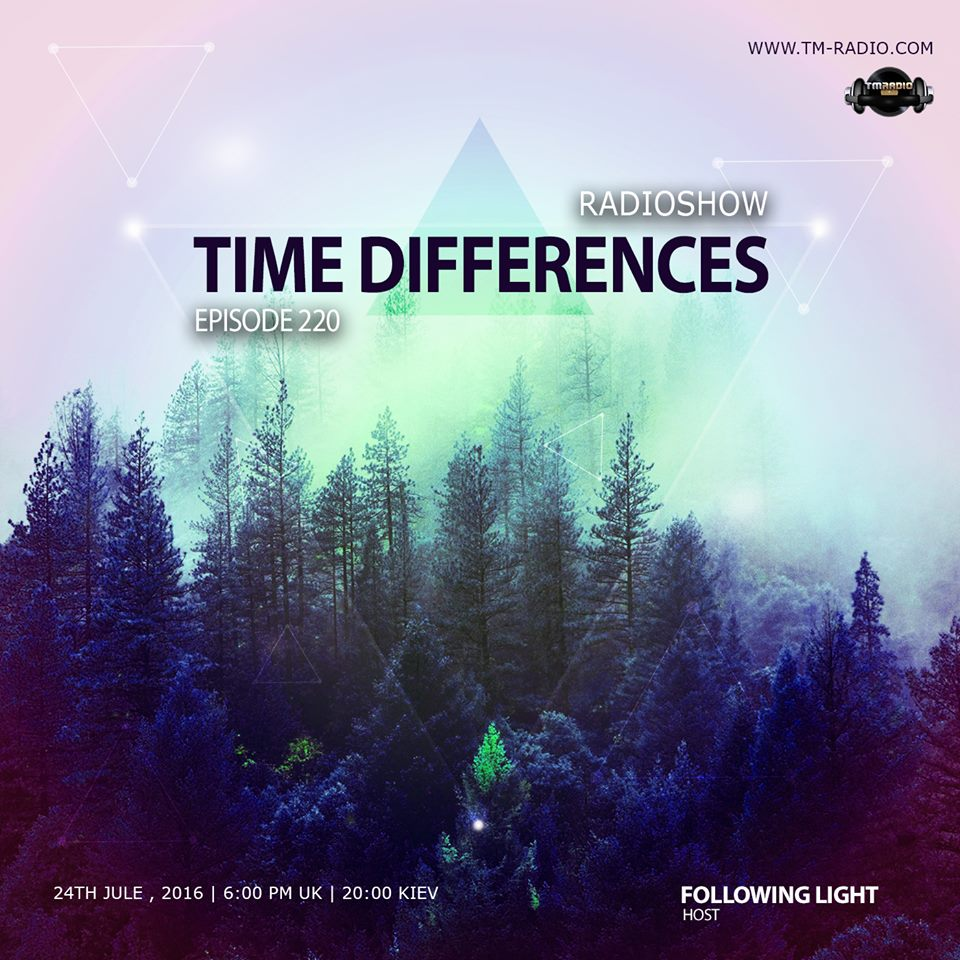 download → Following Light - Time Differences 220 on TM Radio - 24-Jul-2016
