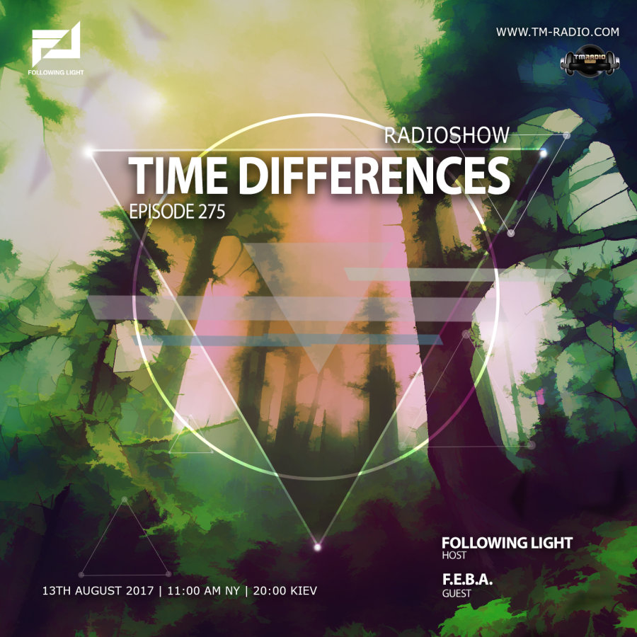 download → Following Light, f.e.b.a. - Time Differences 275 on TM Radio - 13-Aug-2017