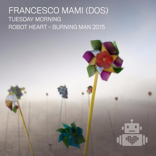 download → Francesco Mami (DOS) - live at Robot Heart - Burning Man 2015 - August 2015