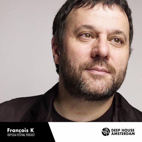 download → Francois K - Odyssia Festival Podcast - June 2016