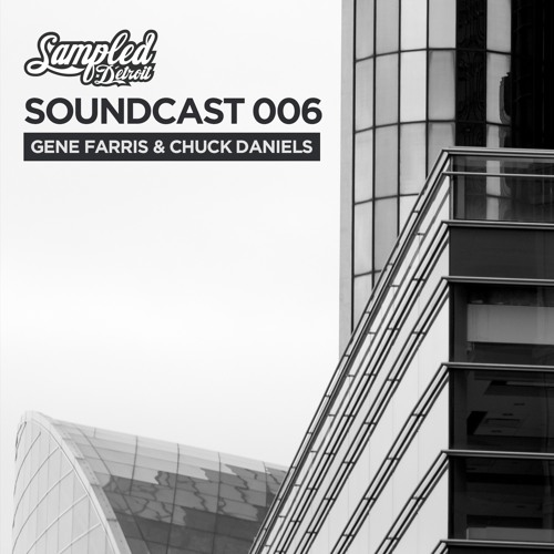 download → Gene Farris & Chuck Daniels - Soundcast 006 - 29-Mar-2016