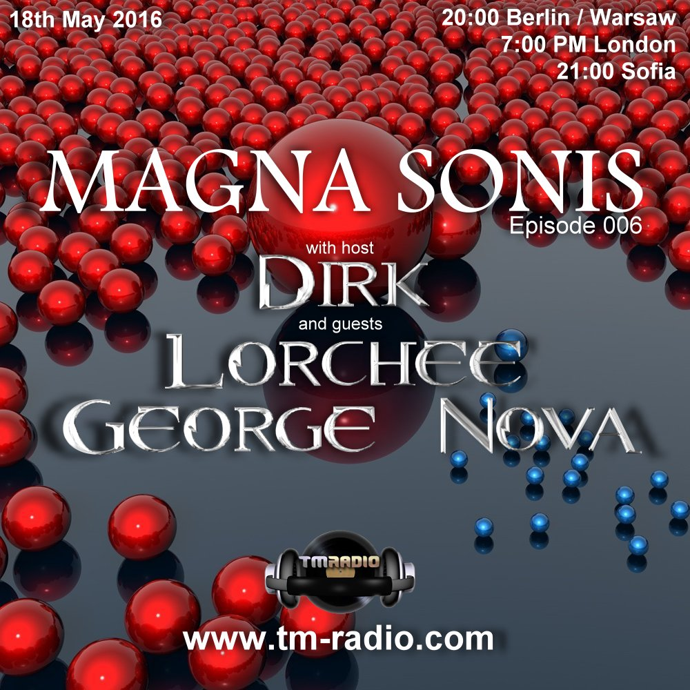 download → George Nova, Dirk, Lorchee - MAGNA SONIS 006 on TM Radio - 18-May-2016
