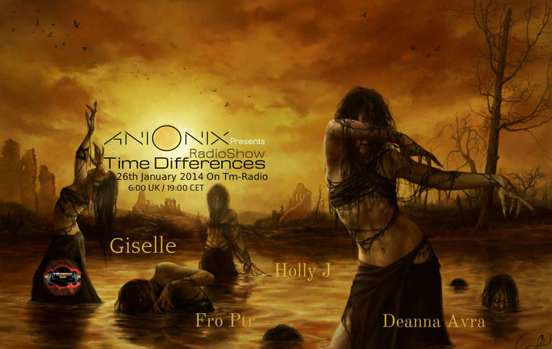 download → Ani Onix, Deanna Avra, Fro Ptr, Holly J & Giselle - Time Differences 114 on TM RADIO - 26-Jan-2014