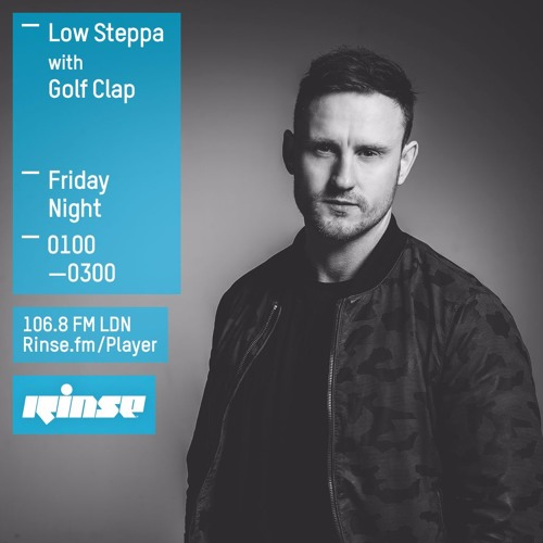 download → Golf Clap - Low Steppa - Rinse FM Podcast - 18-Mar-2016