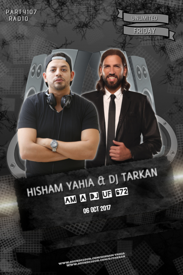 download → Hisham Yahia & DJ Tarkan - AM A DJ UF 672 XXL - On Party107 Radio - 06-Oct-2017