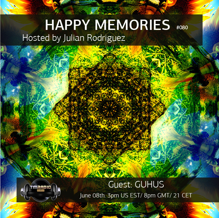 download → Julian Rodriguez & Guhus - Happy Memories on TM RADIO - 08-Jun-2015