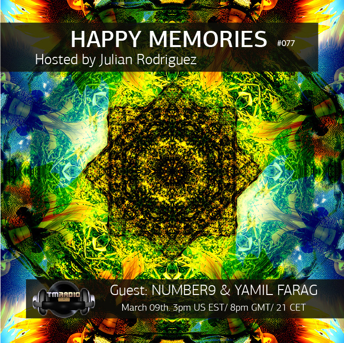 download → Julian Rodriguez, Number9 & Yamil Farag - Happy Memories 077 on TM Radio - 09-Mar-2015