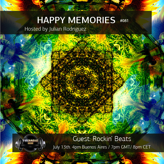 download → Julian Rodriguez, Rockin Beats - Happy Memories 081 on TM Radio - 13-Jul-2015