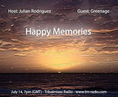download → Julian Rodriguez & Greenage - Happy Memories on TM RADIO - July 2014
