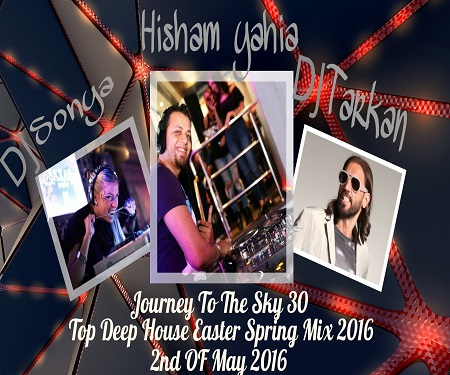 Lets Rock The Spring With The Best In Deep House Mixed By Hisham Yahia & DJ Tarkan & DJ Sonya