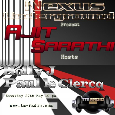 download → Holly J, Paul le Clercq, Ajit Sarathi - Nexus Underground 016 on TM Radio - 27-May-2017