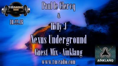 download → Holly J, Paul le Clercq, Andre Ainklang - Nexus Underground 009 on TM Radio - 22-Oct-2016