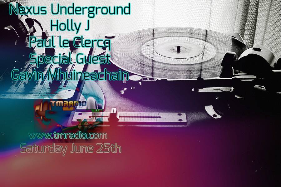 download → Holly J, Paul le Clercq, Gavin Monahan - Nexus Underground 006 on TM Radio - 25-Jun-2016