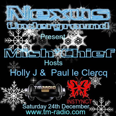 download → Holly J, Paul le Clercq, Mish'Chief - Nexus Underground 011 on TM Radio - 24-Dec-2016