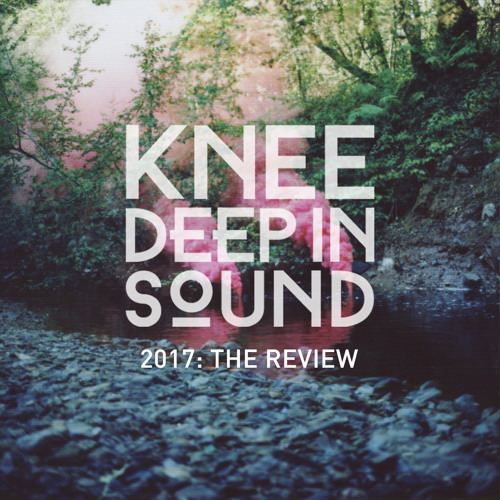 download → Hot Since 82 - Knee Deep in Sound - 2017 The Review (Continuous DJ Mix) - December 2017