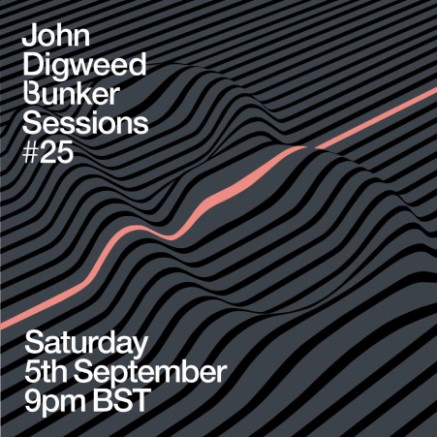 download → John Digweed - Live @ Bunker Sessions #25 - 05-Sep-2020