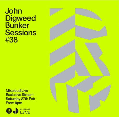 download → John Digweed - Live @ Bunker Sessions #38 - 27-Feb-2021