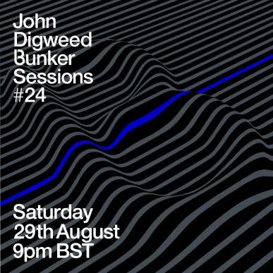 download → John Digweed - Live @ Bunker Sessions #24 - 29-Aug-2020