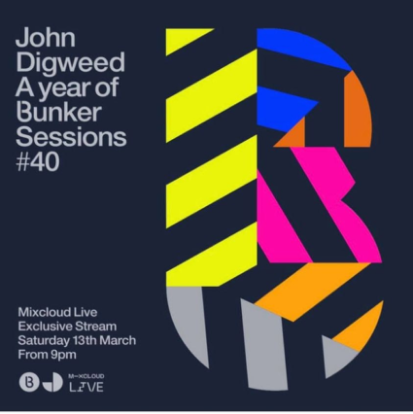download → John Digweed - Live @ Bunker Sessions #40 - 13-Mar-2021