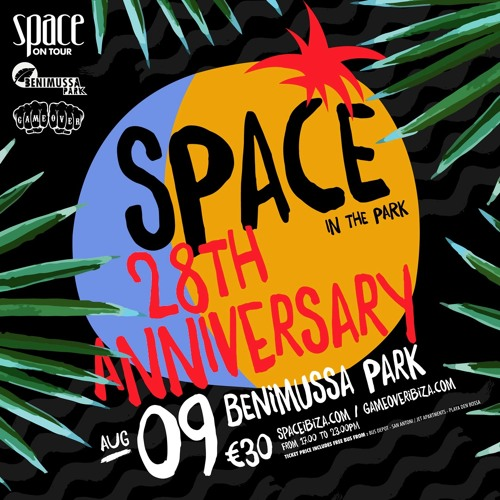 download → Javi Bora - live at Space Ibiza 28th Anniversary (Space In The Park, Benimussa Park, Ibiza) - 09-Aug-2017