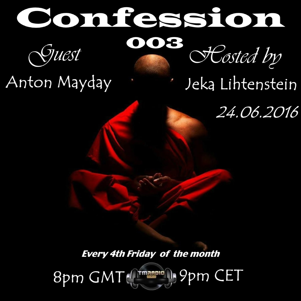 download → Jeka Lihtenstein, Anton Mayday - Confession 003 on TM Radio - 24-Jun-2016