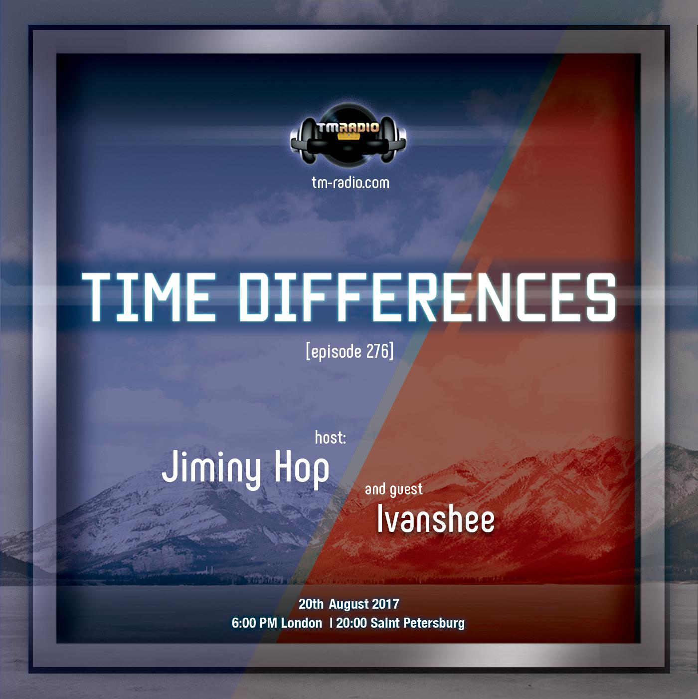download → Jiminy Hop, Ivanshee - Time Differences 276 on TM Radio - 20-Aug-2017
