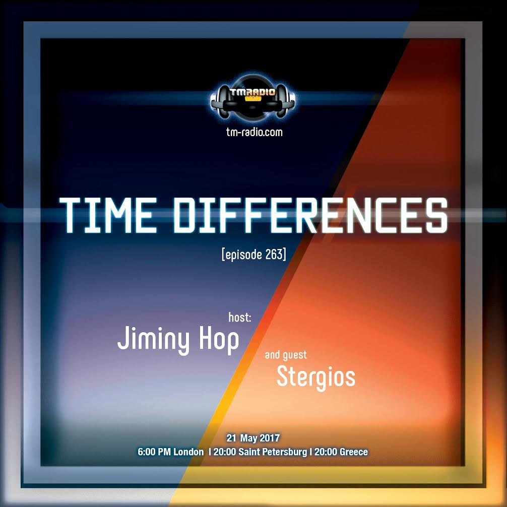 download → Jiminy Hop, Stergios - Time Differences 263 on TM Radio - 21-May-2017