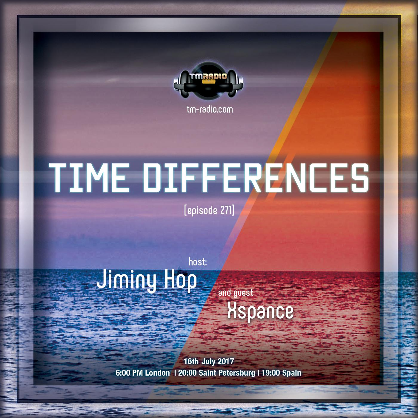 download → Jiminy Hop, XSPANCE - Time Differences 271 on TM Radio - 16-Jul-2017