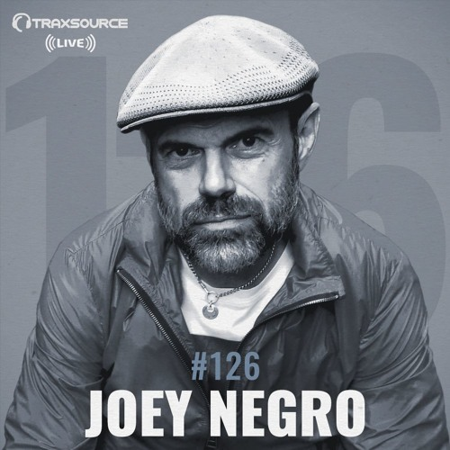download → Joey Negro - Traxsource LIVE 126 - 26-Jun-2017