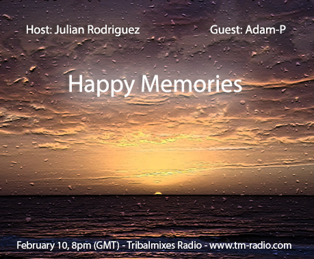 download → Julian Rodriguez, Adam-P - Happy Memories 064 on TM Radio - 10-Feb-2014