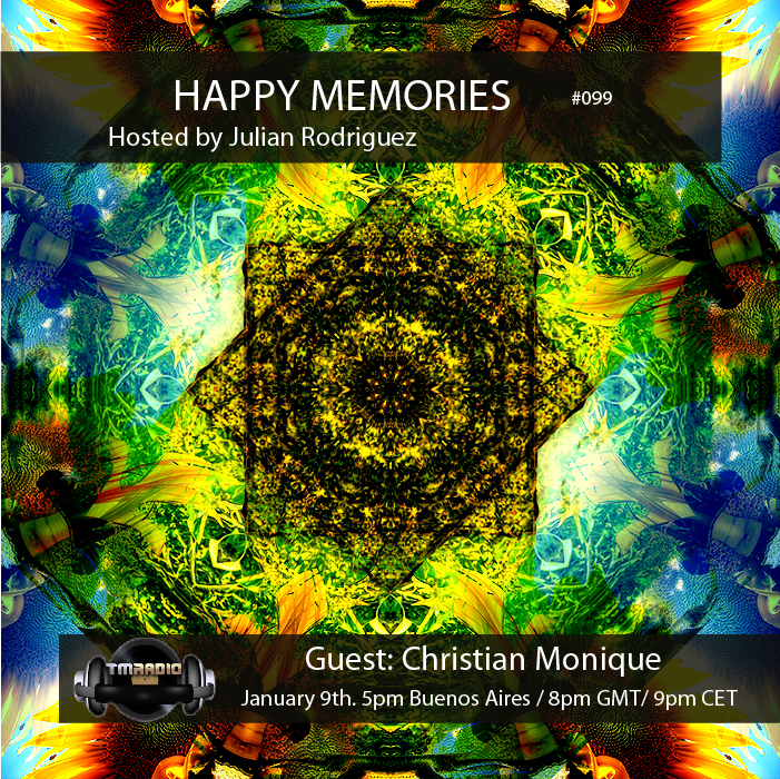 download → Julian Rodriguez, Christian Monique - Happy Memories 099 on TM Radio - 09-Jan-2017