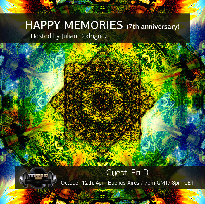 download → Julian Rodriguez, Eri D - Happy Memories 084 on TM Radio - 7TH ANNVERSARY EPISODE - 12-Oct-2015