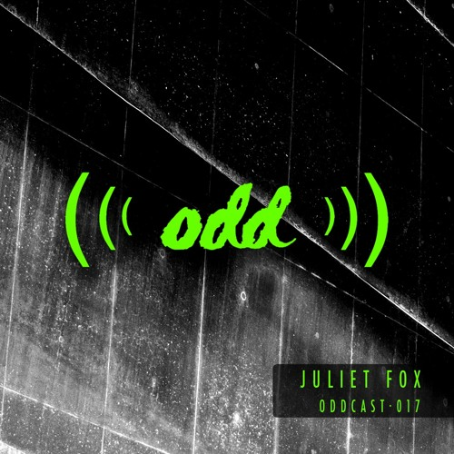 download → Juliet Fox - oddCAST 017 - 17-Mar-2017