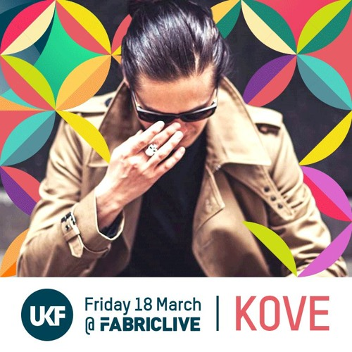 download → Kove - FABRICLIVE x UKF Mix - March 2016