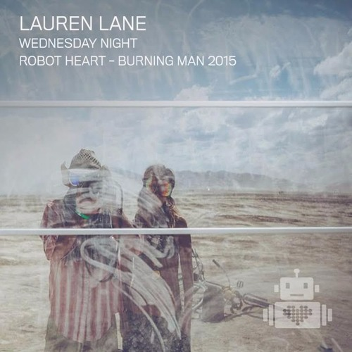 download → Lauren Lane - Robot Heart - Burning Man 2015 - September 2015