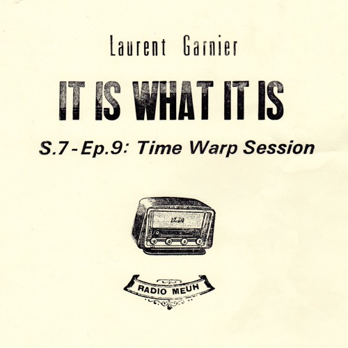 download → Laurent Garnier - It Is What It Is - Season 07 Episode 09 - 09-May-2017