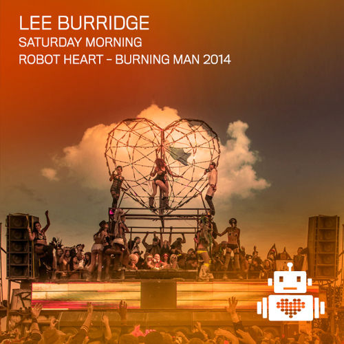 download → Lee Burridge - Live at Robot Heart, Burning Man (Nevada, USA) - 30-Aug-2014