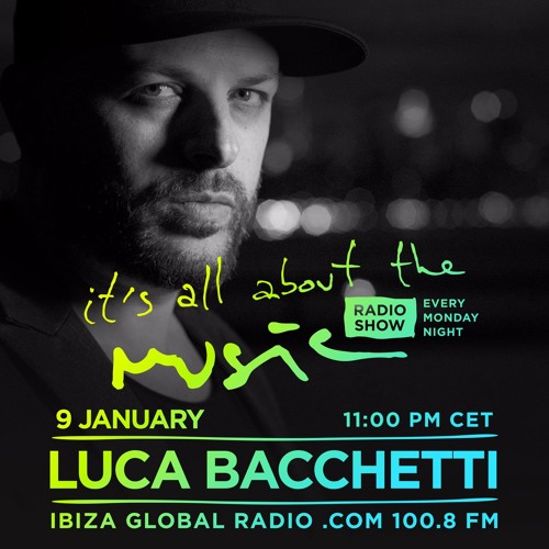 download → Luca Bacchetti - It's All About The Music DJ Mix Series - Episode 33 - 09-Jan-2017