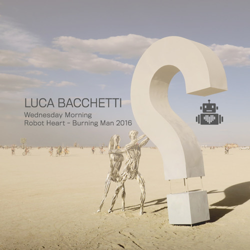 download → Luca Bacchetti - live at Robot Heart (Burning Man 2016) - August 2016