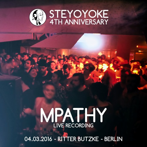 download → MPathy - live at Steyoyoke 4th Anniversary, Ritter Butzke, Berlin - 04-Mar-2016