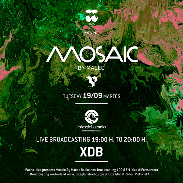 download → Maceo Plex - Mosaic (guest mix XDB) on Ibiza Global Radio - 19-Sep-2017