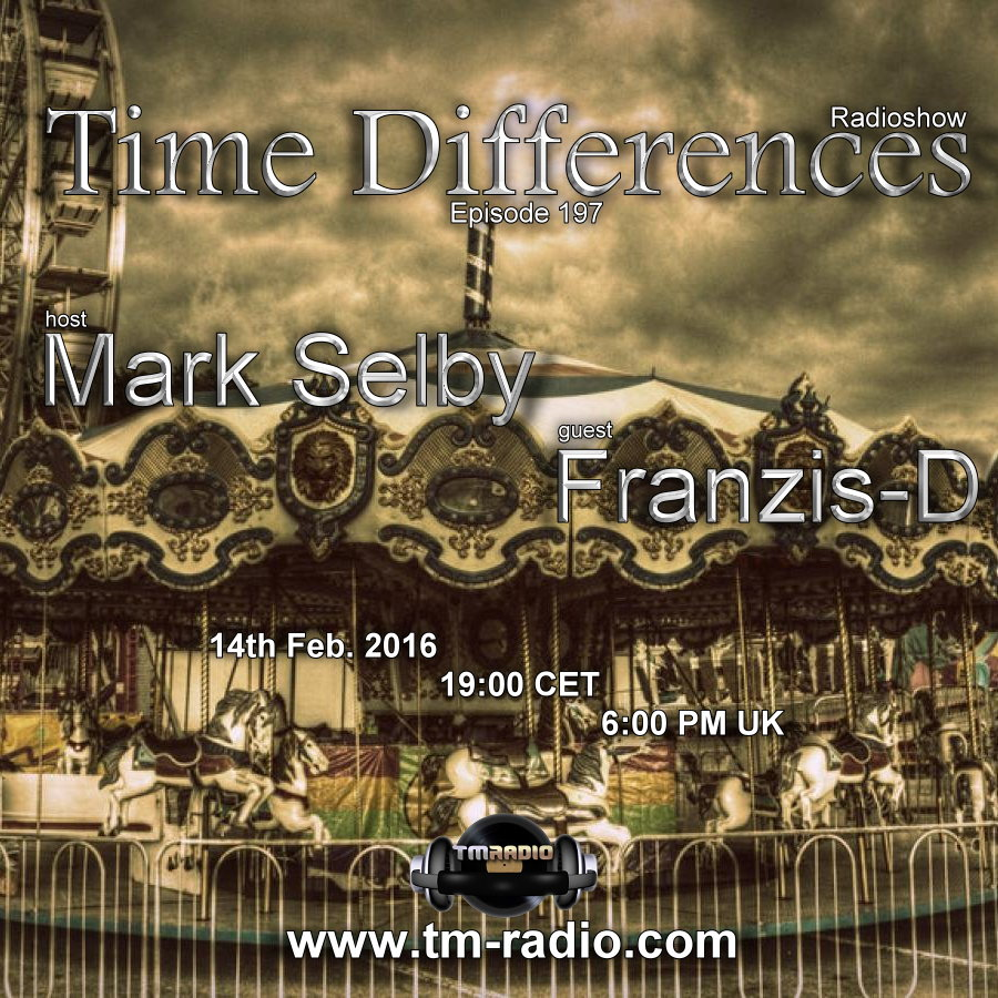 download → Mark Selby, Franzis-D - Time Differences 197 on TM Radio - 14-Feb-2016