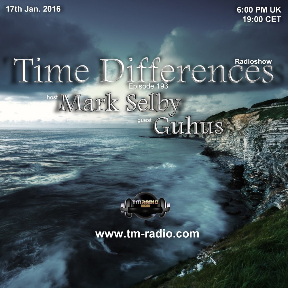 download → Mark Selby, Guhus - Time Differences 193 on TM Radio - 17-Jan-2016