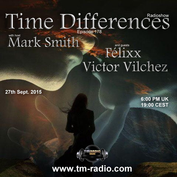 download → Mark Smith, Felixx, Victor Vilchez - Time Differences 178 on TM Radio - 27-Sep-2015