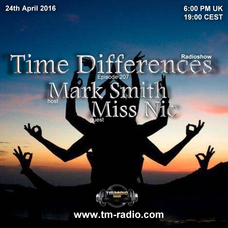 download → Mark Smith, Miss Nic - Time Differences 207 on TM Radio - 24-Apr-2016