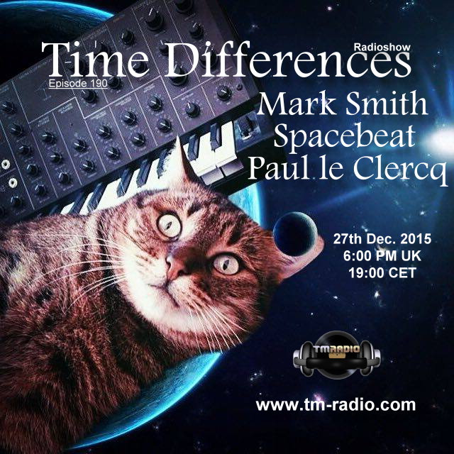 download → Mark Smith, Paul le Clercq, Spacebeat - Time Differences 190 on TM Radio - 27-Dec-2015