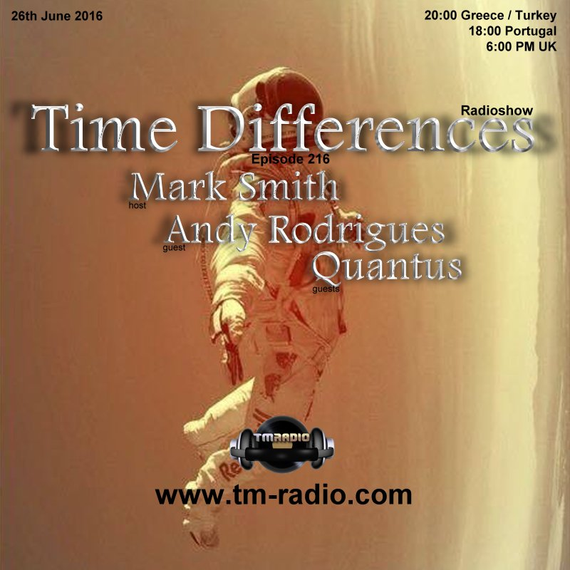 download → Mark Smith, Quantus, Andy Rodrigues - Time Differences 216 on TM Radio - 26-Jun-2016